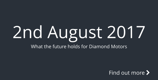 2nd August 2017 What the future holds for Diamond Motors Find out more 